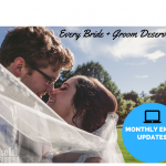 Every Bride & Groom Deserve: Monthly Email Updates